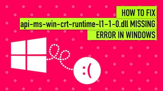 Be aware of what to do with the api-ms-win-crt-runtime-l1-1-0.dll missing error